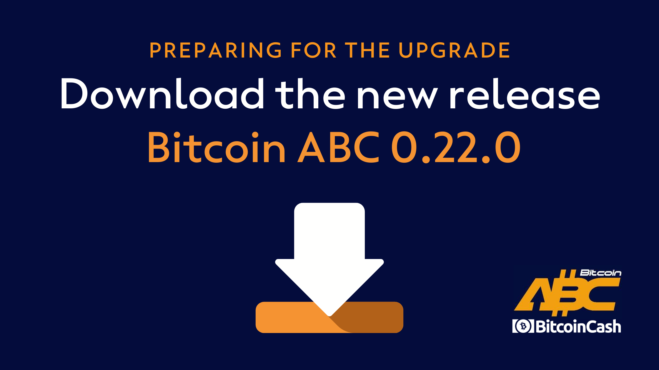 Preparing for the Upgrade: Download the new Bitcoin ABC 0.22.0